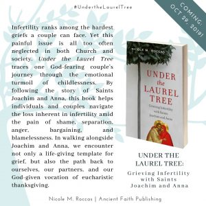 Image of book description: Infertility ranks among the hardest griefs a couple can face. Yet this painful issue is all too often neglected in both Church and society. Under the Laurel Tree traces one God-fearing couple's journey through the emotional turmoil of childlessness. By following the story of Saints Joachim and Anna, this book helps individuals and couples navigate the loss inherent in infertility amid the pain of shame, separation, anger, bargaining, and blamelessness. In walking alongside Joachim and Anna, we encounter not only a life-giving template for grief, but also the path back to ourselves, our partners, and our God-given vocation of eucharistic thanksgiving.