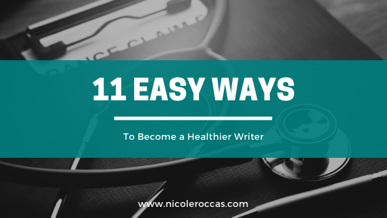 11 easy ways to become a healthier writer